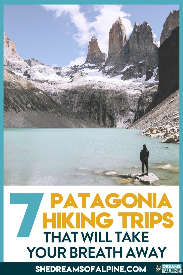7 Breathtaking Patagonia Hiking and Backpacking Trips to Put on Your Trekking Bucket List! |  Visiting Patagonia is a DREAM trip for most avid outdoor adventurers, and one of the best ways to experience this beautiful area is to go hiking and backpacking on one of it's epic hiking trails. This list of 7 Patagonia hikes will give you some of the best hikes Patagonia has to offer. An outdoor experience you're likely never to forget! | shedreamsofalpine.com