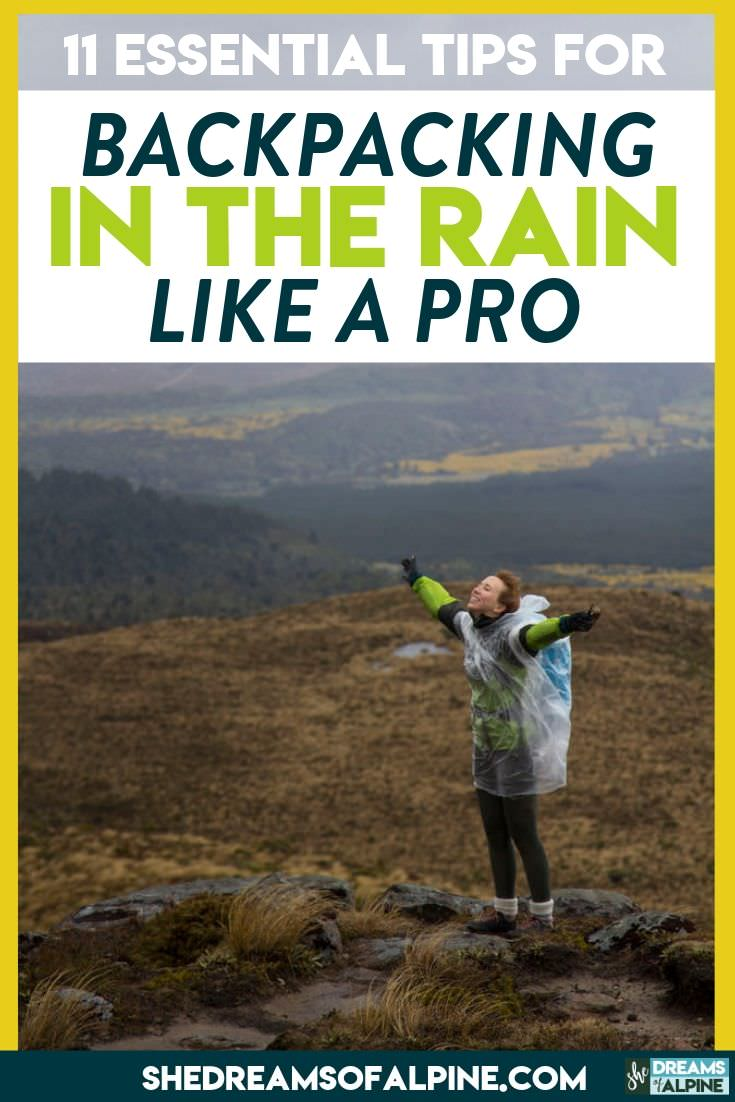 11 Essential Tips for Backpacking in the Rain Like a Pro   |  Nothing puts a damper on an excellent backpacking trip quite like a rainy forecast. However, a little rain doesn't have to stop you from getting outside. In fact, backpacking in the rain can (sometimes) even be fun, especially if you go into it prepared for anything. Even the best formulated adventure plans can go awry, so be prepared with how to backpack in rainy weather with these 11 pro tips. | shedreamsofalpine.com