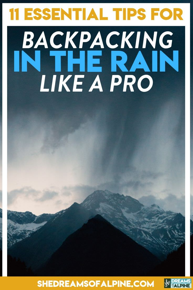 11 Essential Tips for Backpacking in the Rain Like a Pro