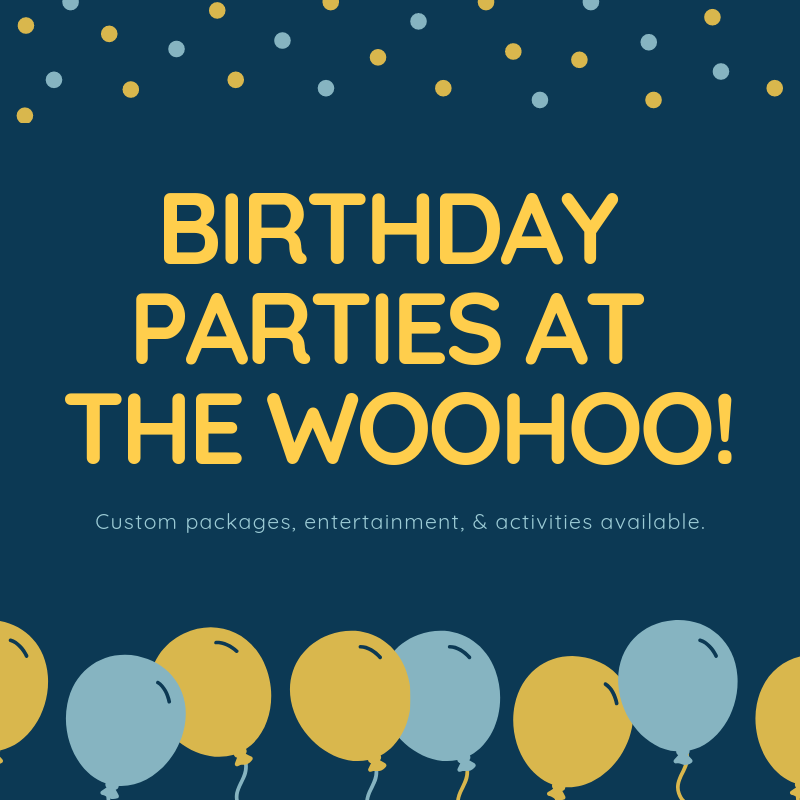 Have your Birthday at the woohoo!.png