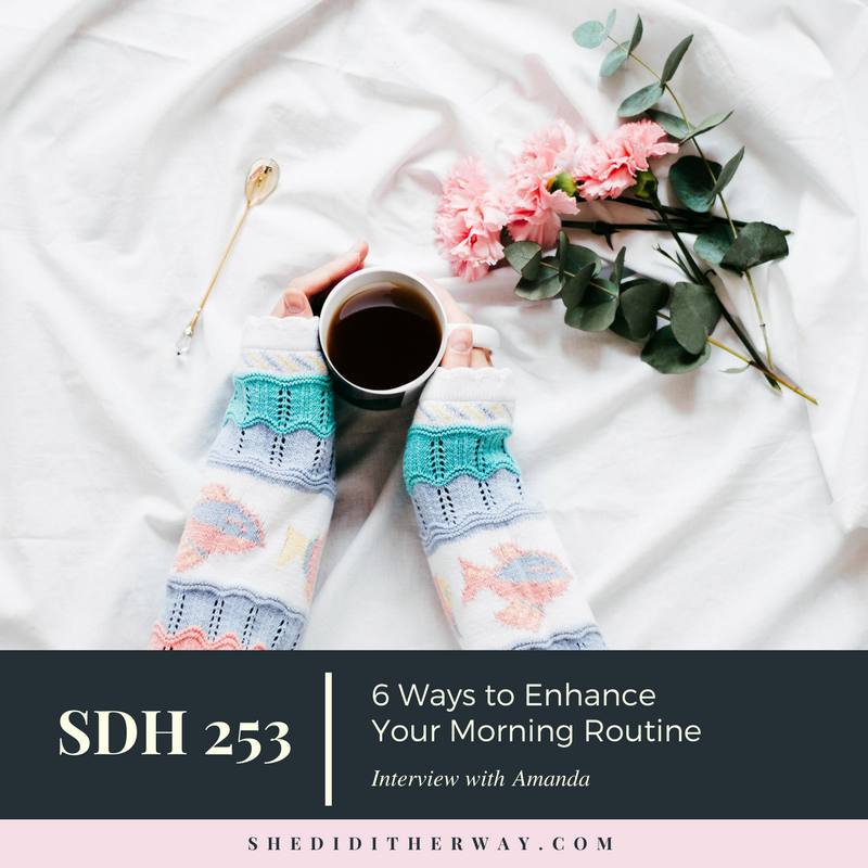 SDH253 6 Ways to Enhance Your Morning Routine.png