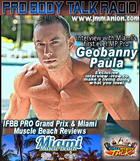CLICK ON THE PICTURE TO LISTEN TO THE EXCLUSIVE INTERVIEW WITH FIT LIFE PRODUCTIONS CEO & IFBB PRO GEOBANNY PAULA