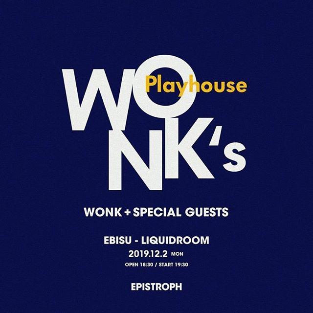 🎧WONK's Playhouse 🎧 2019年12月2日(月)、WONKとWONKに関わるアーティストを招いて開催されるWONK's Playhouse が今年も開催!昨年も大反響をいただきチケットは早々に完売だったので...明日9/10 10:00〜のチケット一般発売は確実にチェックを!⚡️LINKはストーリーにアップ予定🎫  ⌚️:12/2  18:30 OPEN / 19:30 START 📍:EBISU LIQUIDROOM 📡:WONK / and many special guests!  #WONK #EPISTROPH #WONK'sPlayhouse