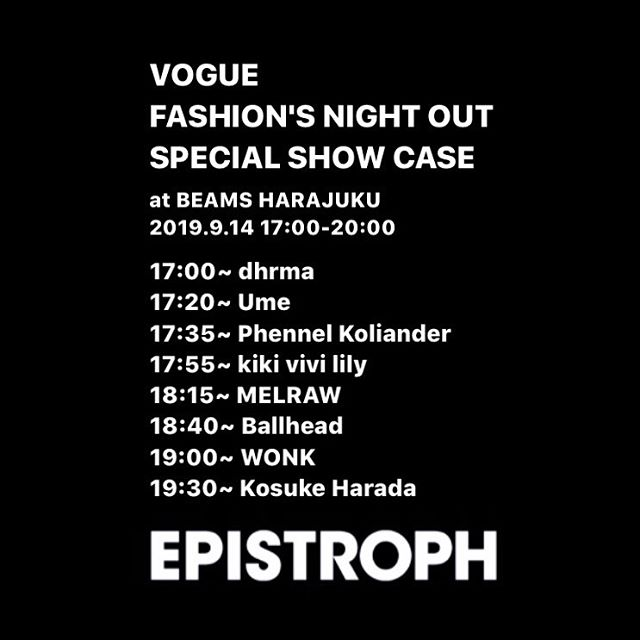 VOGUE FASHION'S NIGHT OUT  SPECIAL SHOW CASE  BY EPISTROPH 🛸🌪🌪  今年の『VOGUE FASHION'S NIGHT OUT』では9/14(土)一夜限りで、#EPISTROPH アーティストが集結。Instagramで @planb_mag をフォローし、画面提示で、なんとエントランスフリー。🎫 17:00〜21:00は同会場でEPISTROPH アーティストのCD/グッズ販売あり。一部ツアーグッズも...?  ⌚️:9/14 17:00〜20:00 📍:BEAMS HARAJUKU 📡: @ballhead_fkk @dhrm_a @kiki_vivi_lily @haradakosuke_kork @koheisax_melraw @phennelkoliander @ume_music