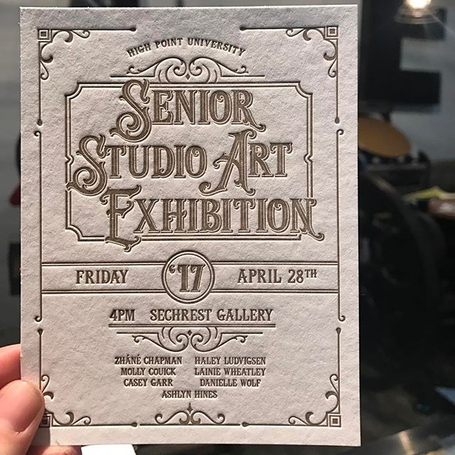 Had so much fun design and printing these invitations for HPU's Senior Studio Art Exhibition--Gold Ink printed on Strathmore Pure Cotton #letterpress #artdeco @highpointu