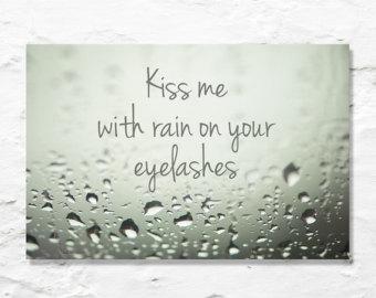 kiss me with rain on your eyelashes.jpg