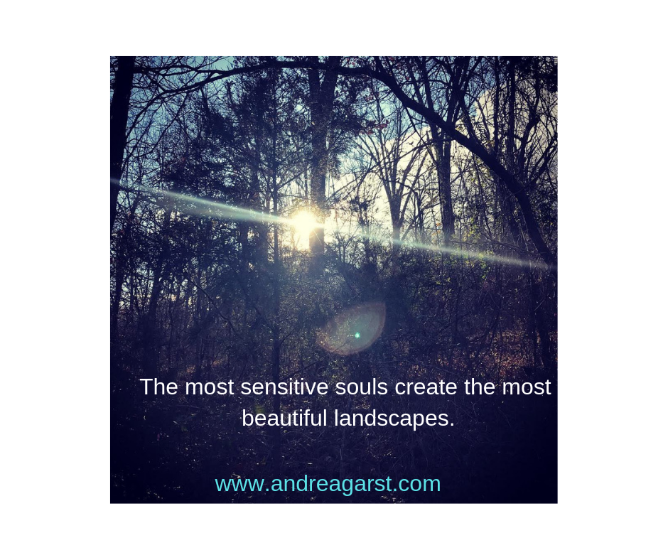 The most sensitive souls create the most beautiful landscapes..png