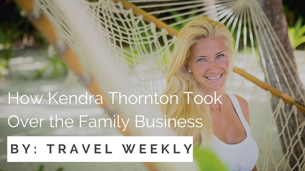 How I took over the family business by Travel Weekly