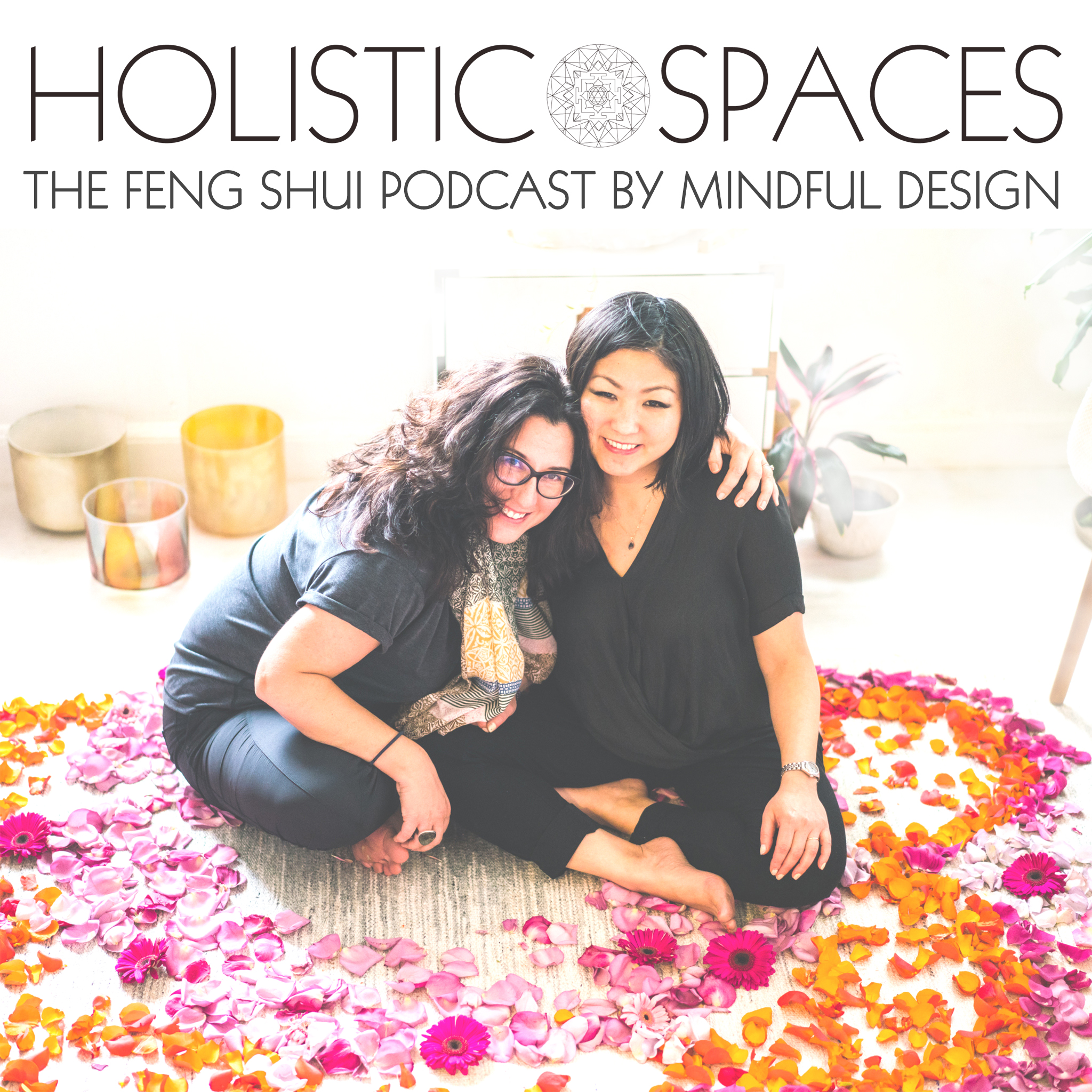 Holistic Spaces: the feng shui podcast by mindful design