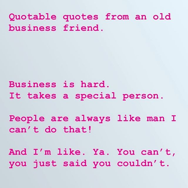 Take note.  #ifyousayyoucantyoucant