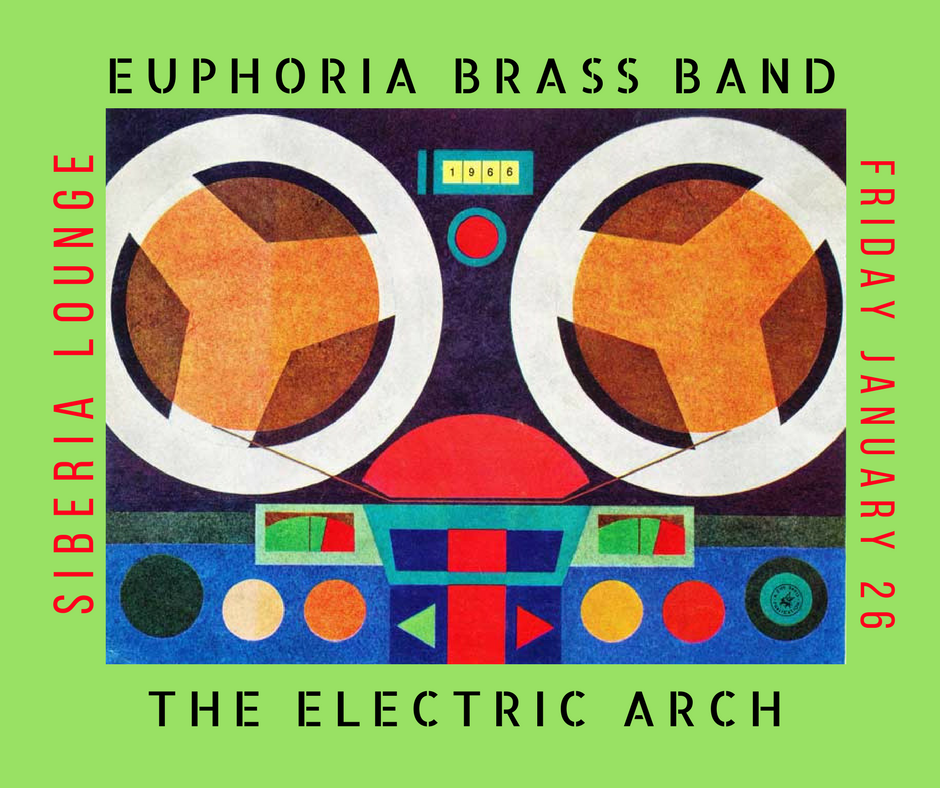 Euphoria Brass Band AND The Electric Arch (James Marler of Rotary Downs side project) at Siberia Lounge, New Orleans, Louisiana