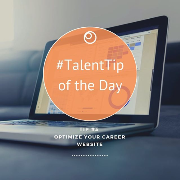 Optimize Your Career Website   The amount of companies that still lack a functioning and updated career website in 2019 is frightening. This is usually the final destination for candidates before applying for a job. So If you promote any sort of recruitment marketing campaign before your career website is optimized, you will definitely lose out on top talent. In 2019, many talent experts identified that in order to capitalize on the candidate journey and land top talent, an updated career website is needed. This is an excellent channel for candidates to engage with your company and learn more unique information without having them apply immediately