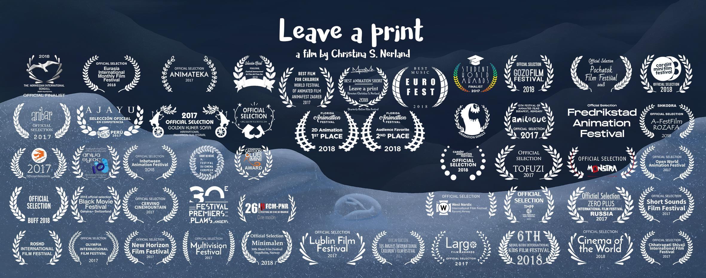 """Leave a Print - by Christina Nerland- Best Music Award """"Euro Fest"""" European International Film Festival 2018- Best Film for Children - World Festival of Animated Film Animafest 2017- Selected in 70 international film festivals"""