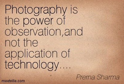 Quotation-Prerna-Sharma-photography-technology-power-Meetville-Quotes-30268.jpg