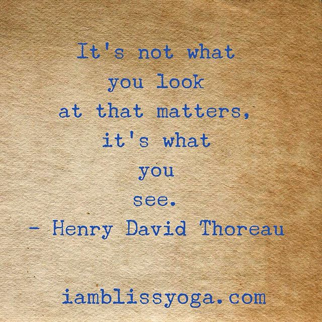 Are you seeing through a clear lens? #thoreauquotes #eyesofthebeholder #powerwithin #selfempowerment #selfgrowth #selfdevelopment #inspiredliving