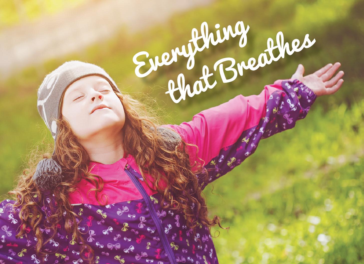 everything that breathes.jpg