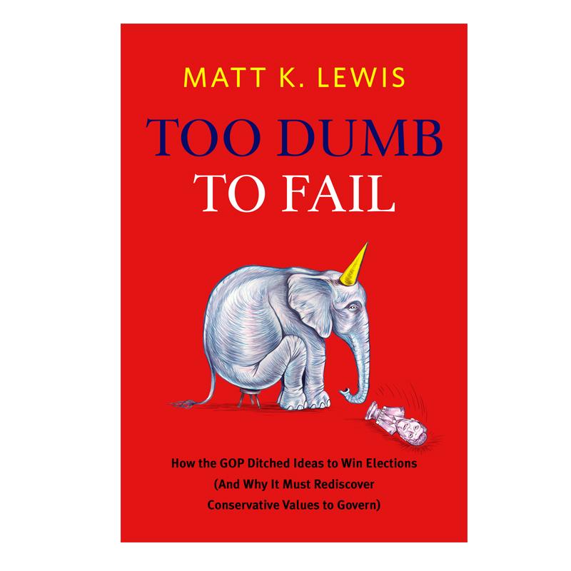 Client : Hatchette Book Group,  TOO DUMB TO FAIL  by Matt K Lewis.