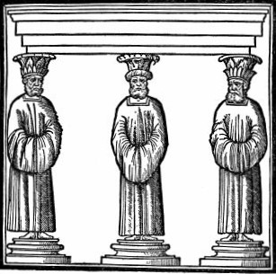 Persians (From the edition of Vitruvius by Fra Giocondo, Venice, 1511)
