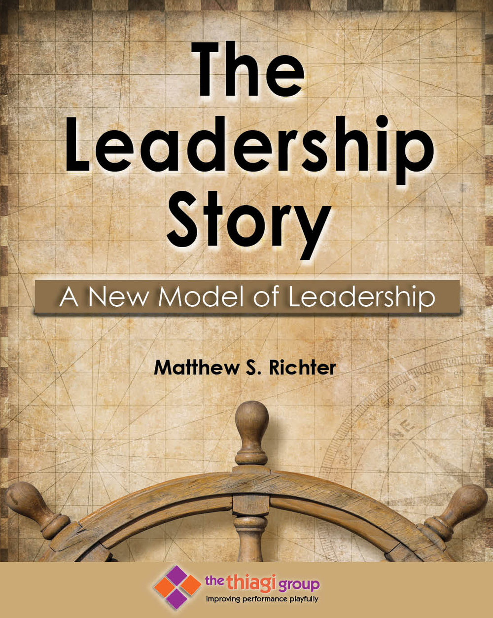 The Leadership Story by Matthew Richter