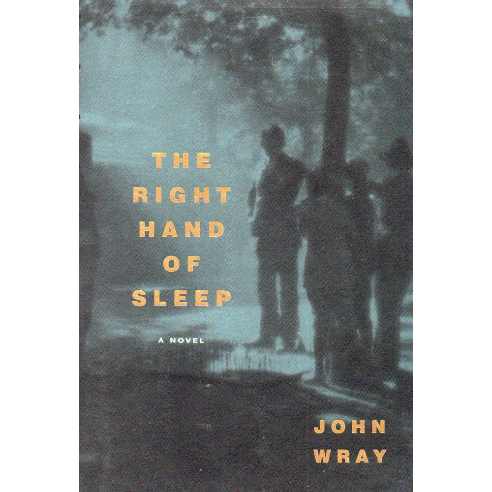 The Right Hand of Sleep ,by John Wray