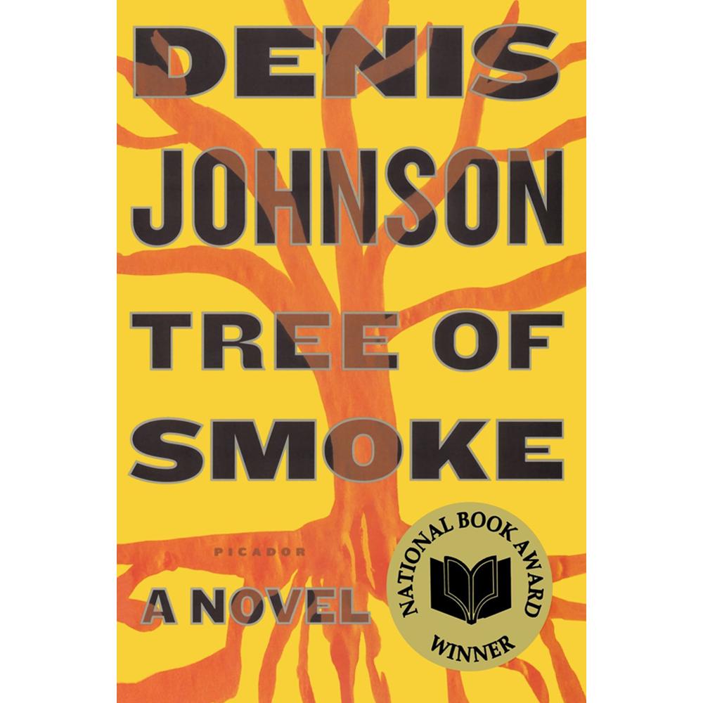 Tree of Smoke , by Denis Johnson