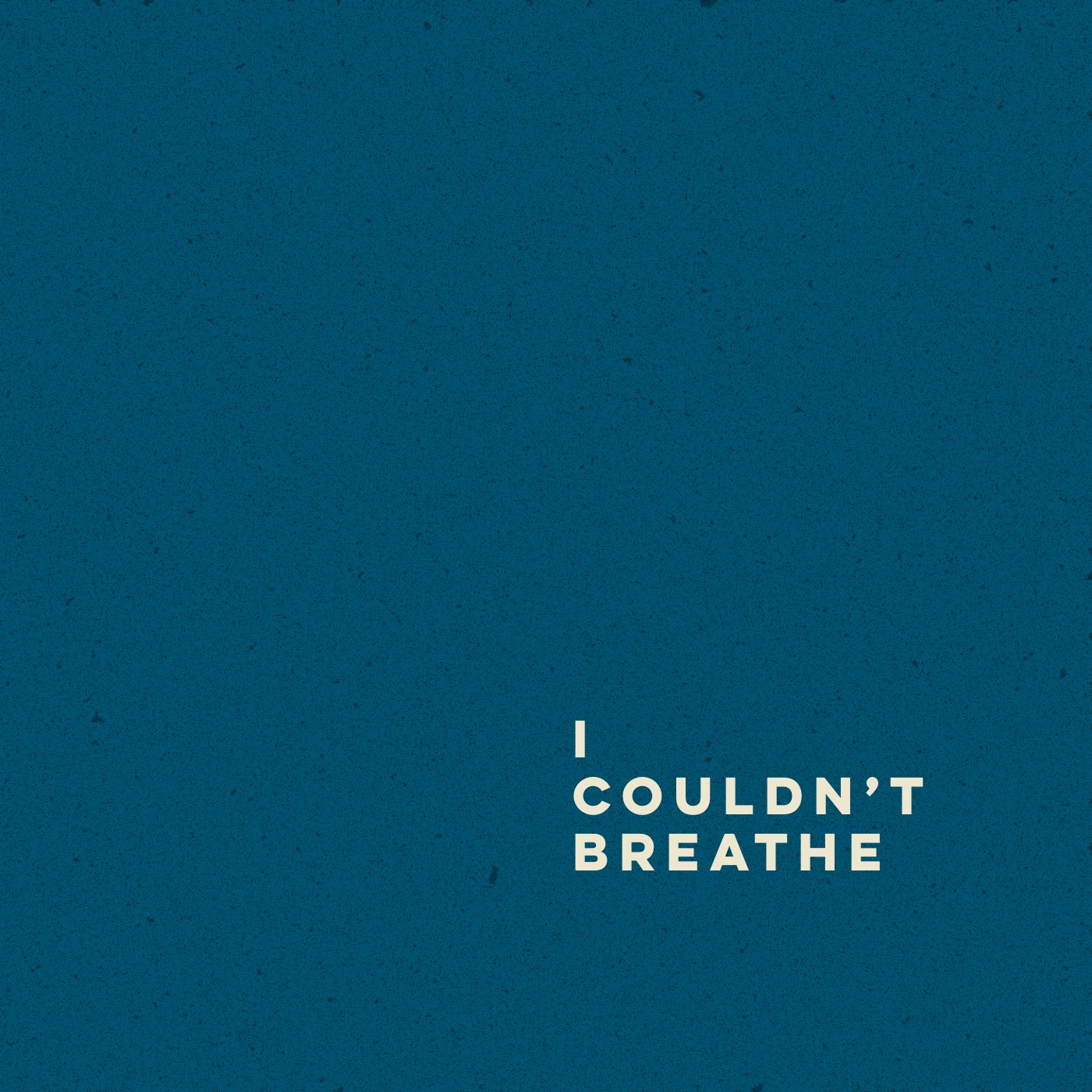 I Couldn't Breathe Cover Art 2.JPG