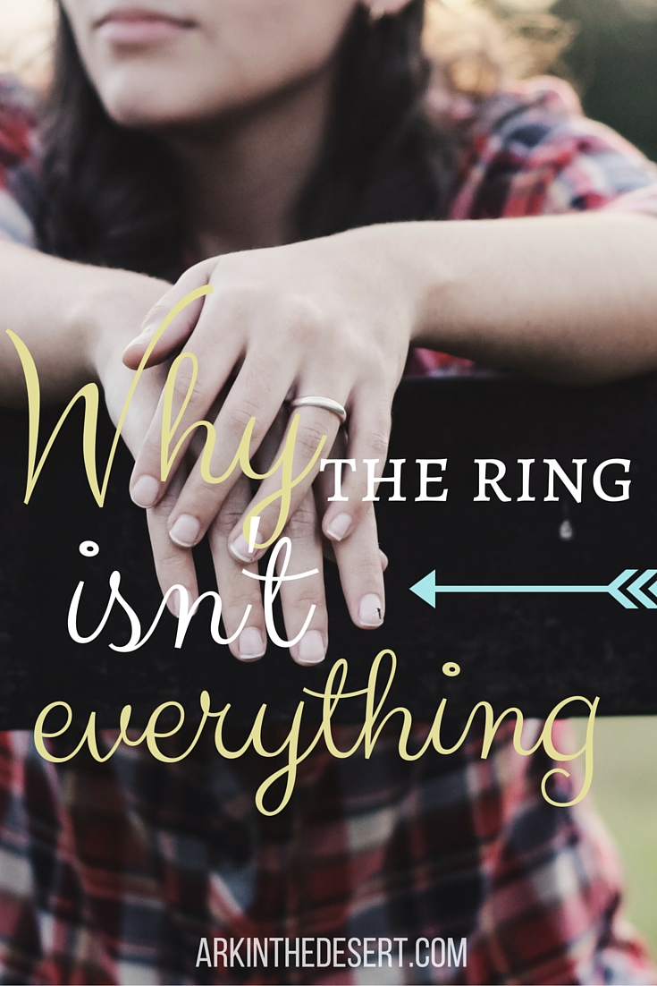 Advice for new engaged couples and those who dream about their ring. Why the ring isn't everything.