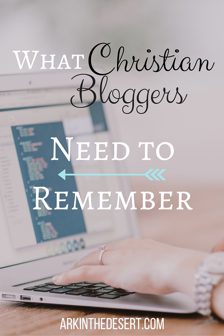 What Christian Bloggers Need To Remember
