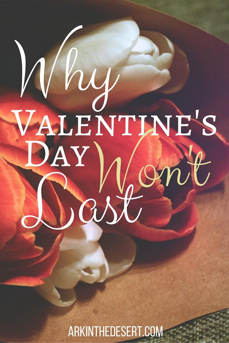 Why Valentine's Day Won't Last