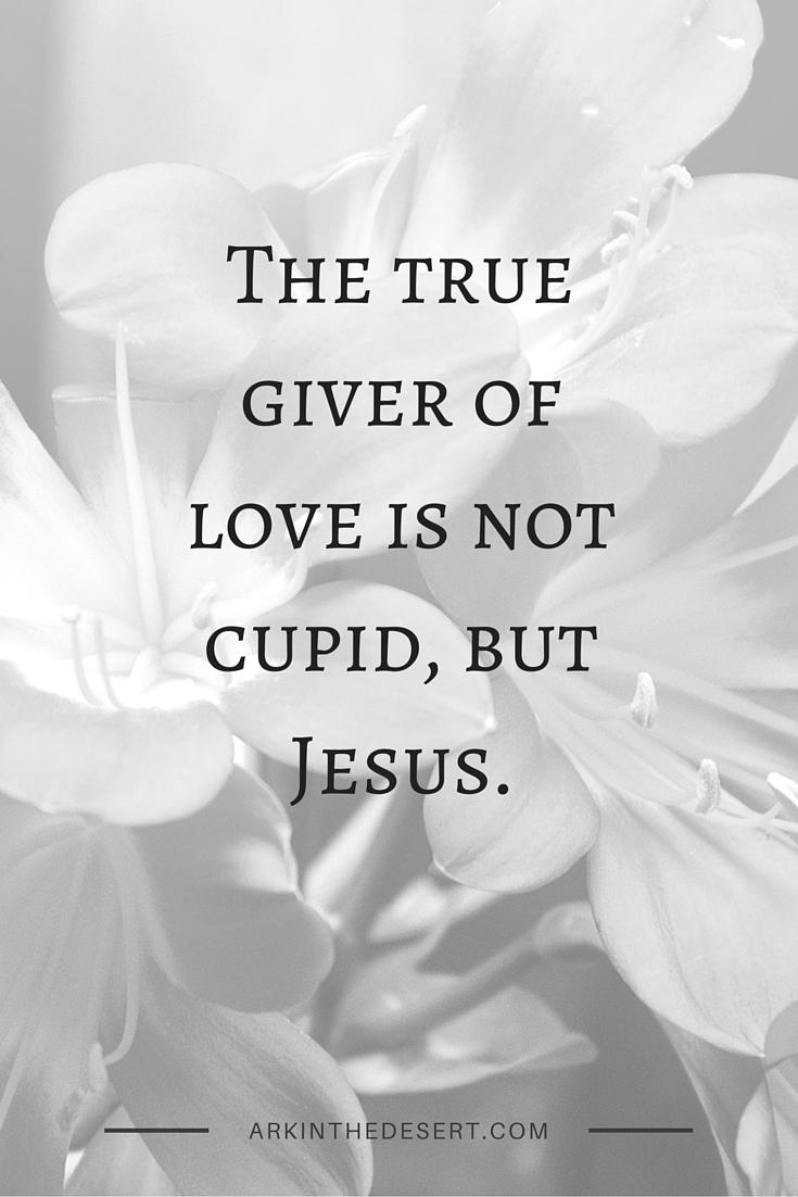 Jesus Not Cupid