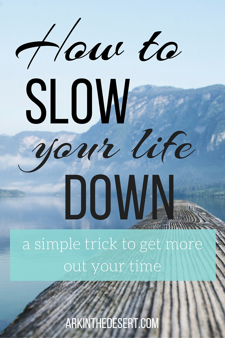 The Secret to Slowing You Life down is not about doing less but living more. Curious? Click here to find the simple to trick to getting more out of your time.