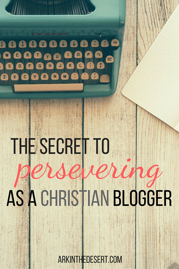 The Secret to Persevering as a Christian Blogger