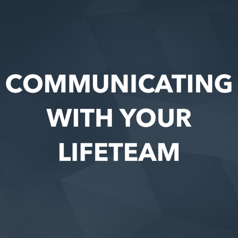 Communicating With Your Lifeteam.jpg
