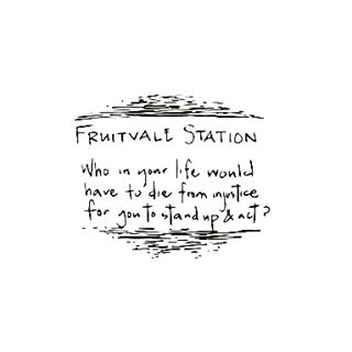 Fruitvale Station. An incredibly powerful true story of Oscar Grant, the 22-year-old shot and killed in the Bay Area in 2008.  What will it take for you to stand up and act?