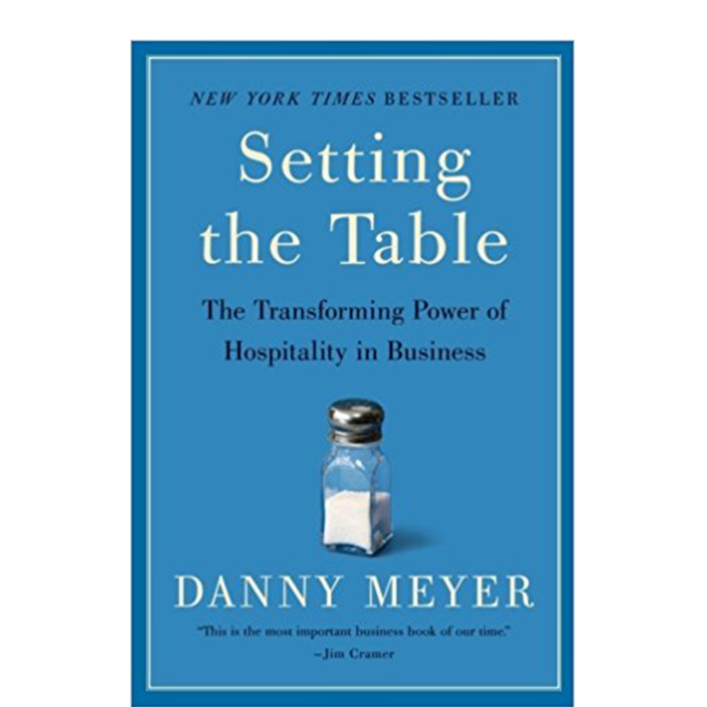 Setting the Table  Danny Meyer  Powerful advice from one of my favorite leaders in business. He's set the bar in one of the toughest trades there is. An inspiration to anyone looking to level up their business.