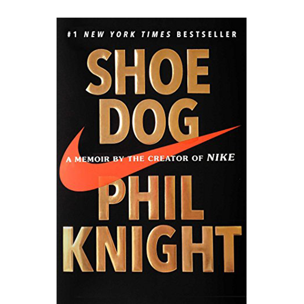 Shoe Dog  Phil Knight  Anyone that knows me knows I can't get enough of Nike. They capture my heart as they continue to be at the forefront of fashion, athletics, product marketing, and technology.