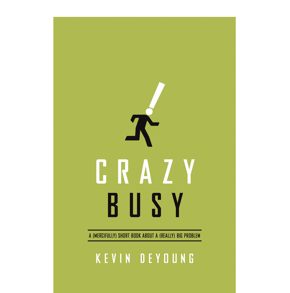 Crazy Busy  Kevin DeYoung  As our lives become busier and we find ourselves often running on empty. In this book, pastor/theologian Kevin DeYoung unpacks what's making us so busy and outlines the one thing we must do to fight back.