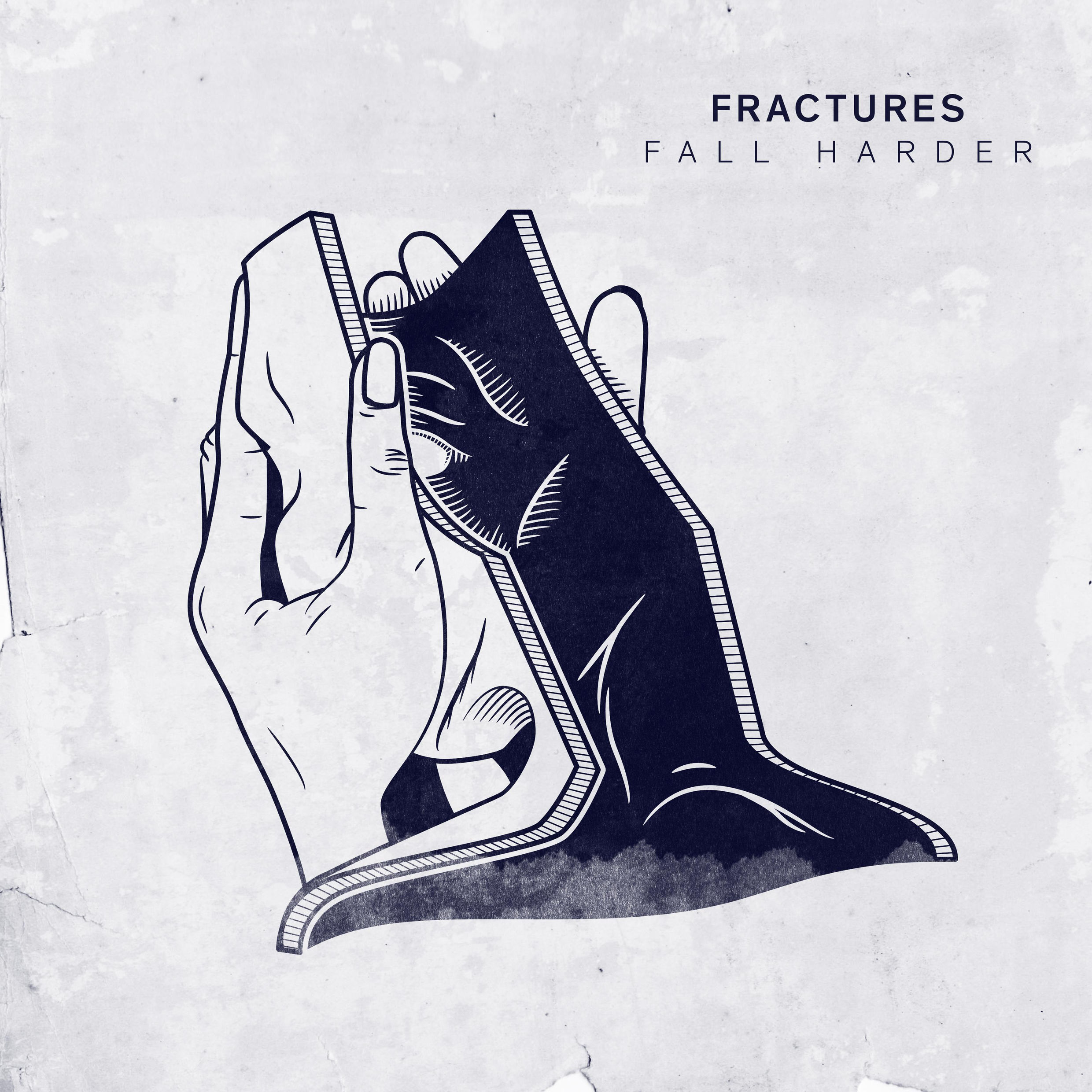 Fractures / Fall Harder / Engineer