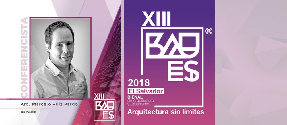 'A global practice'  . Lecture by Marcelo Ruiz Pardo at XIII BAUES 2018 in El Salvador
