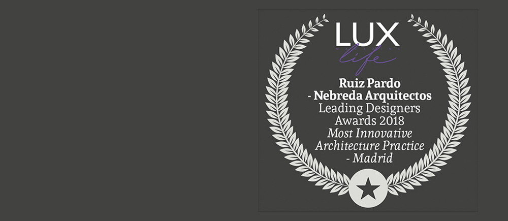 Ruiz Pardo - Nebreda awarded as the Most Innovative Architecture Practice - Madrid at the Leading Designers Awards 2018 by Lux Life Magazine