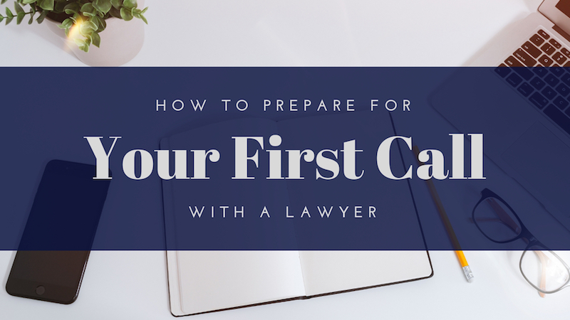 How-to-Prepare-for-Your-First-Call-With-A-Lawyer.jpg