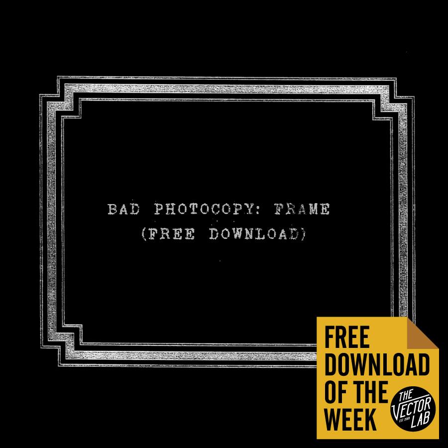 Bad Photocopy Frame