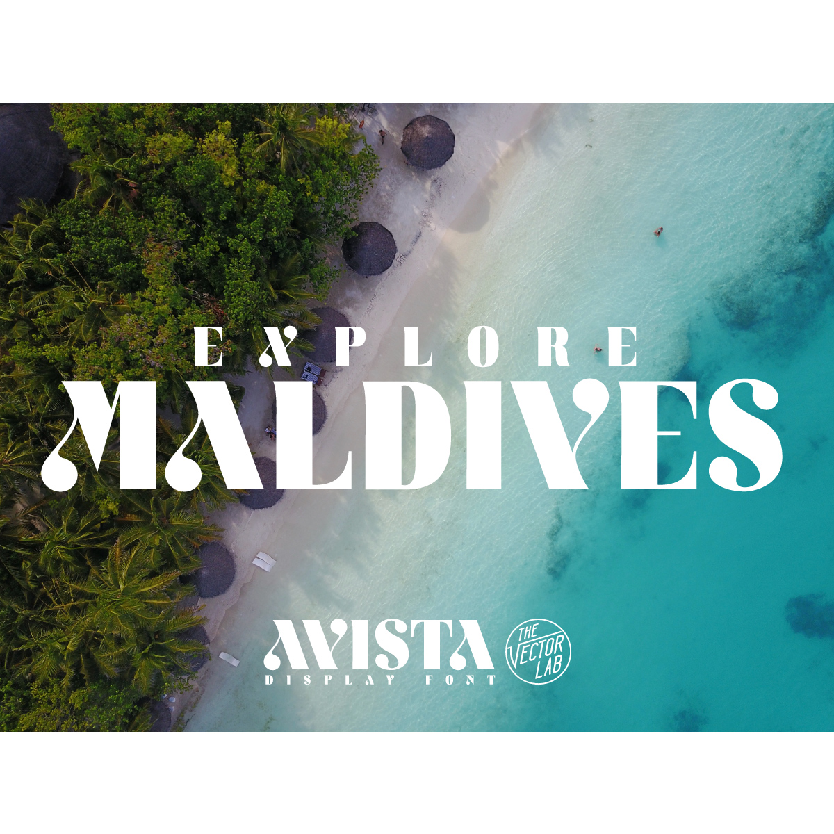 Explore Maldives - AVISTA font by Ray Dombroski & TheVectorLab