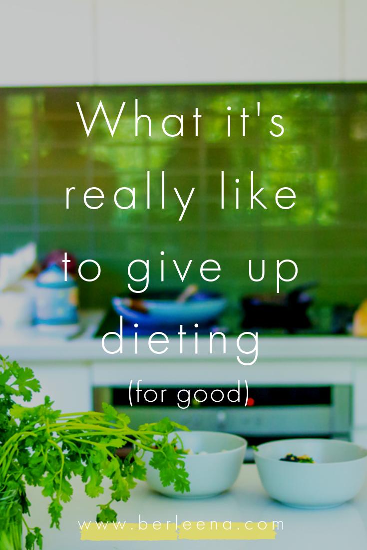 give up dieting_berleena