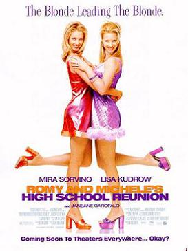 Romy and Michele are pictured here. - This movie is the foundation of who I am essentially.Two ditzy girls trying to force themselves to fit into a mold of what their peers had become in life.They set out to prove they are successful business women at their high school reunion.