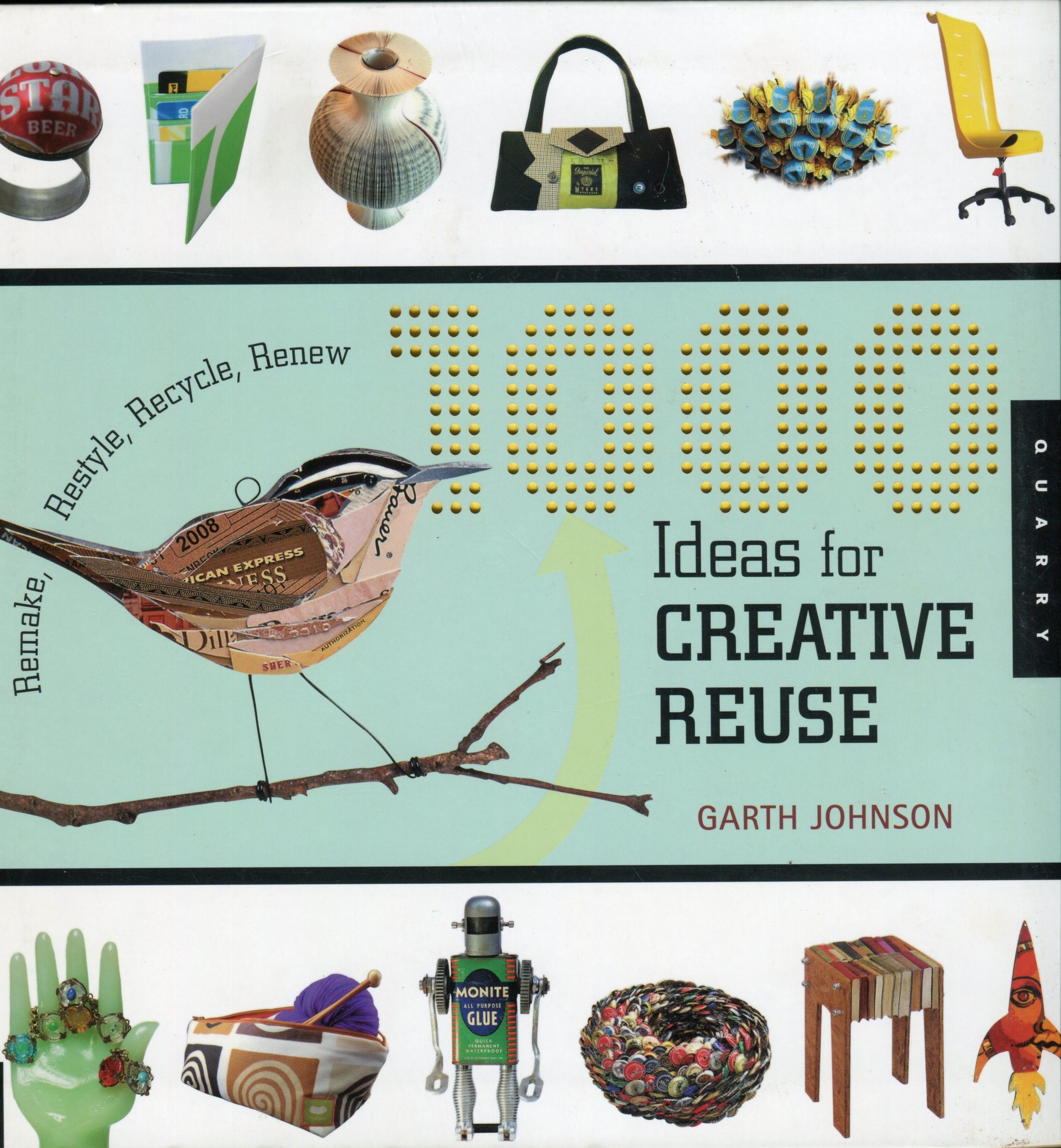 1000 Ideas for Creative Reuse, by Garth Johnson (cover).jpg