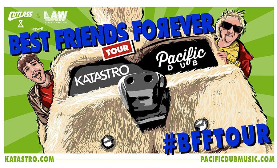 PacificDub&KatastroBestFriendsForeverTour.jpg