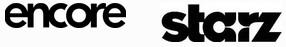 STARZ/ENCORE $15.95/MONTH  340 STARZ East 342 STARZ CINEMA East 344 STARZ KIDS & FAMILY East 346 STARZ COMEDY East 348 STARZ EDGE East 350 STARZ IN BLACK East 352 ENCORE East 354 ENCORE DRAMA East 356 ENCORE SUSPENSE East 358 ENCORE FAMILY East 360 ENCORE ACTION East 362 ENCORE LOVE East 364 ENCORE WESTERN East 440 STARZ HD 444 STARZ KIDS & FAMILY HD