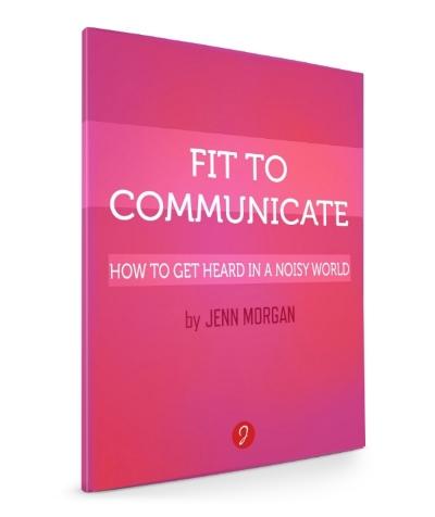 FIT TO COMMUNICATE by Jenn Morgan