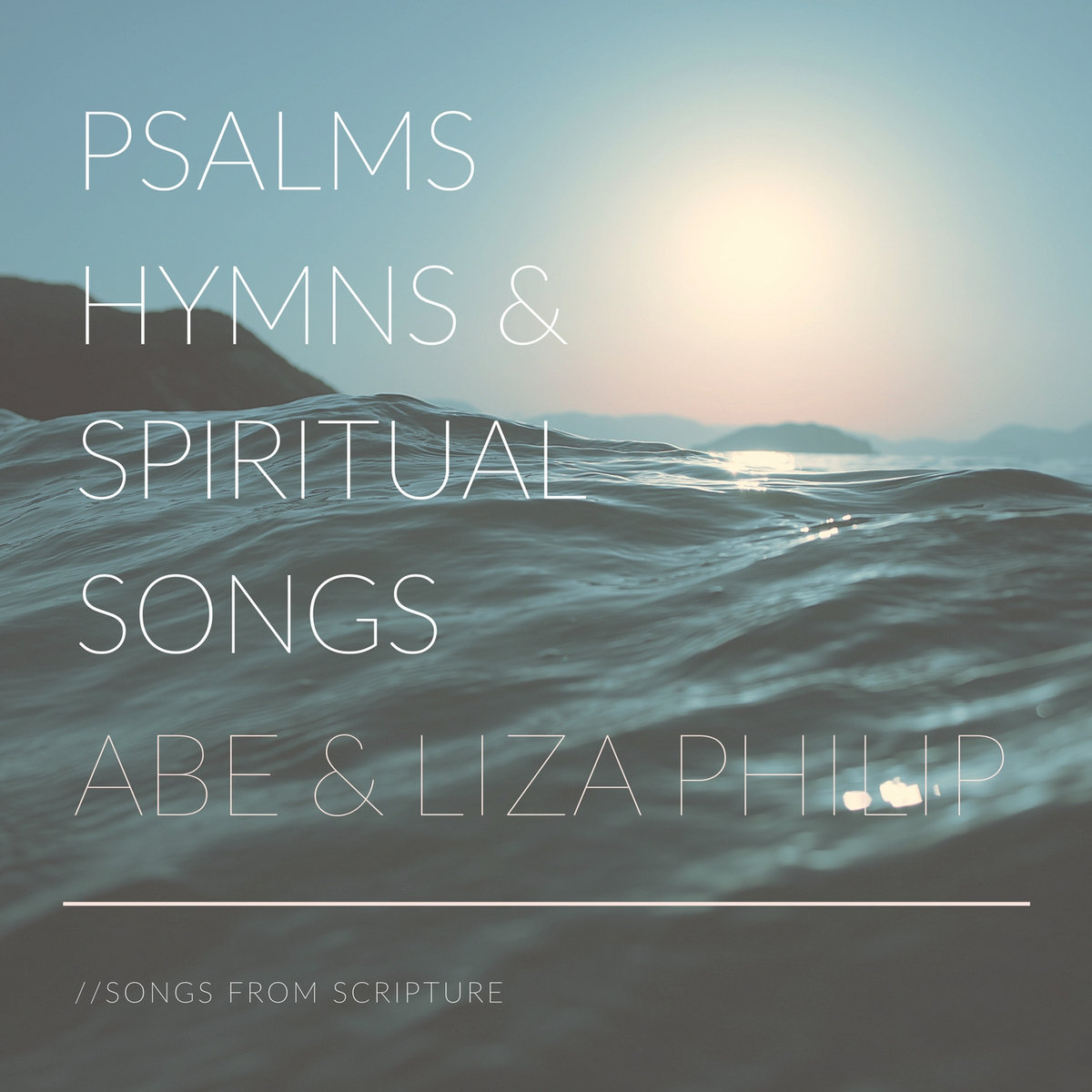 Psalms, Hymns and Spiritual Songs   This collection includes some of our favorite Psalms, hymns and spiritual songs. Every line of these songs is drawn from Scripture. We hope these songs bring you joy as you dive into the Word and see Jesus there.  WE ARE CURRENTLY MAKING THIS ALBUM FREE TO ALL WHO    JOIN OUR MAILING LIST!